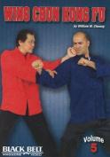 Wing Chun Kung Fu: v. 5