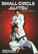 Small-Circle Jujitsu: v. 1