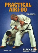 Practical Aiki-Do: Volume 3