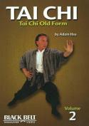 Tai Chi: Tai Chi Old Form