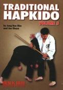 Traditional Hapkido: v. 5
