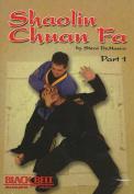 Shaolin Chun-Fa: Part 1
