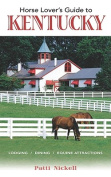 Horse Lover's Guide to Kentucky