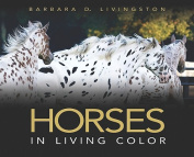 Horses: In Living Color