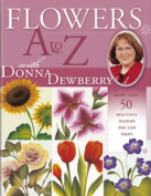 Flowers A-Z with Donna Dewberry