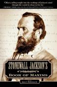 Stonewall Jackson's Book of Maxims