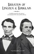 Political Debates Between Hon. Abraham Lincoln and Hon. Stephen A Douglas