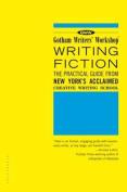 Gotham Writers' Workshop Writing Fiction