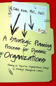 A Strategic Planning Process for Dynamic Organizations