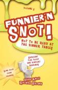 Funnier'n Snot, Volume 1