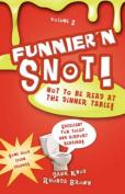 Funnier'n Snot, Volume 2
