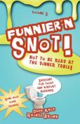 Funnier'n Snot, Volume 3