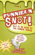 Funnier'n Snot, Volume 4