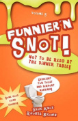 Funnier 'n Snot, Volume 5