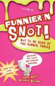 Funnier'n Snot Volume 6