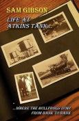 Life at Atkins Tank (Where the Bullfrog Jumps from Bank to Bank