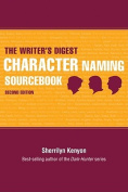 """The """"Writer's Digest"""" Character Naming Sourcebook"""