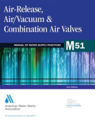 Air-Release, Air/Vacuum, and Combination Air Valves