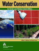 Water Conservation for Small- And Medium-Sized Utilities
