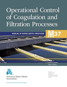 Operational Control of Coagulation and Filtration Processes (M37)