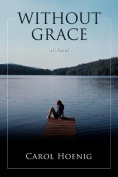 Without Grace: A Novel