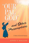 """Our Pal God"" and Other Presumptions"