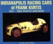 Indianapolis, Racing Cars of Frank Kurtis, 1941-1963