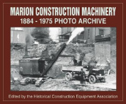 Marion Construction Machinery 1884-1975