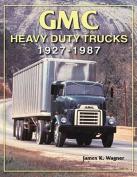 Gmc Heavy Duty Trucks, 1927-1987