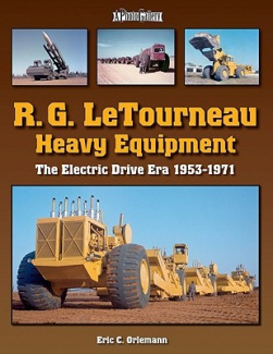 R.G. LeTourneau Heavy Equipment: The Electric Drive Era 1953-1970