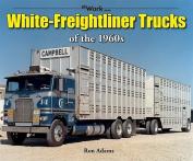 White-Freightliner Trucks of the 1960s