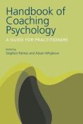 The Handbook of Coaching Psychology