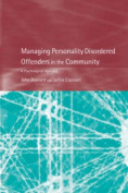 Managing Personality Disordered Offenders in the Community