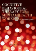 Cognitive Behavioural Therapy for Mental Health Workers
