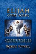 Elijah Come Again