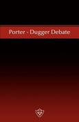 Porter - Dugger Debate