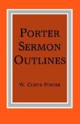 Porter Sermon Outlines