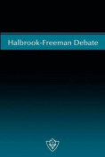 Halbrook-Freeman Debate