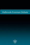 Halbrook-Freeman Debate