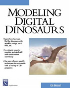Modeling Digital Dinosaurs [With CDROM]