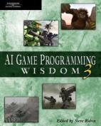 AI Game Programming Wisdom 3