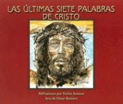 Las Ultimas Siete Palabras de Cristo [Spanish]