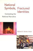National Symbols, Fractured Identities