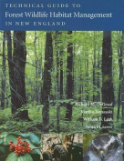 Technical Guide to Forest Wildlife Habitat Management in New England