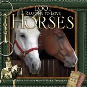 1,001 Reasons to Love Horses