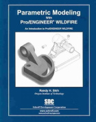 Parametric Modeling with Pro/ENGINEER Wildfire