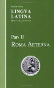 Lingva Latina Per Se Illvstrata, Pars II