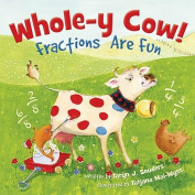 Whole-Y Cow: Fractions Are Fun