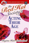 The Red Hat Society's Acting Their Age [Large Print]