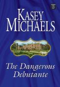 The Dangerous Debutante [Large Print]